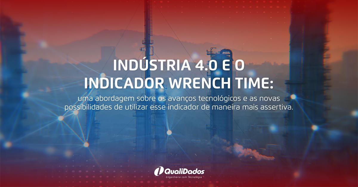 Indústria 4.0 e o indicador Wrench Time: uma abordagem sobre os avanços tecnológicos e as novas possibilidades de utilizar esse indicador de maneira mais assertiva.
